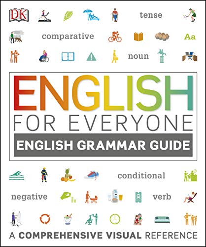 English for Everyone English Grammar Guide: A comprehensive visual reference (English Edition)