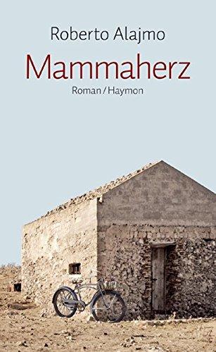 Mammaherz. Roman. Aus dem Italienischen von Kurt Lanthaler