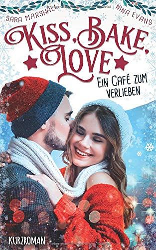 Kiss, Bake, Love: Ein Café zum Verlieben