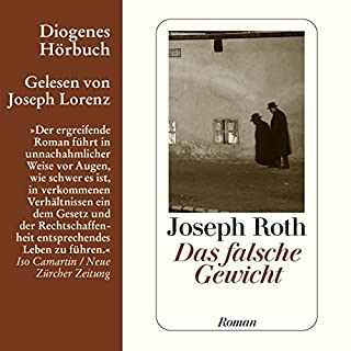 Das falsche Gewicht                   By:                                                                                                                                 Joseph Roth                               Narrated by:                                                                                                                                 Joseph Lorenz                      Length: 4 hrs and 19 mins     Not rated yet     Overall 0.0