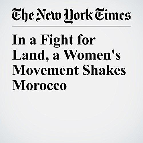 In a Fight for Land, a Women's Movement Shakes Morocco copertina