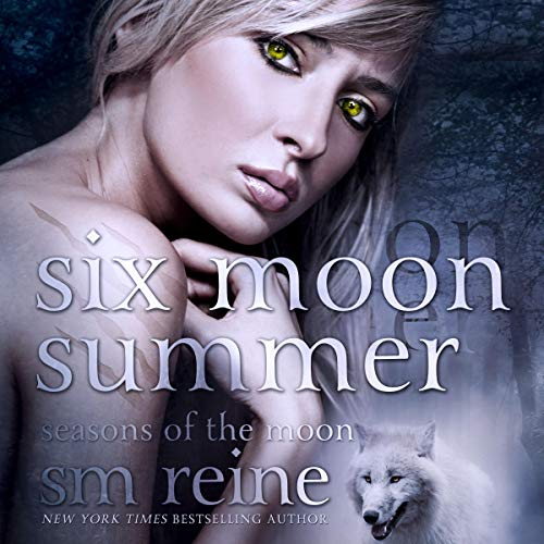 Six Moon Summer Audiobook By S M Reine cover art