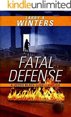 Fatal Defense (Jessie Black Legal Thrillers Book 4)