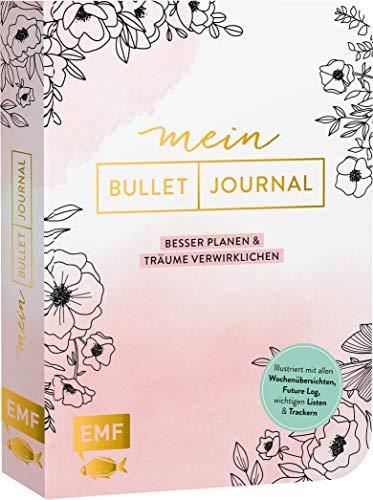 Mein Bullet Journal – Besser planen & Träume verwirklichen: Illustriert mit allen Wochenübersichten, Future Log, wichtigen Listen und Trackern