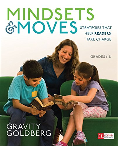 Mindsets and Moves: Strategies That Help Readers Take Charge [Grades K-8] (Corwin Literacy)