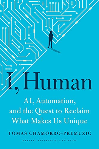 I, Human: AI, Automation, and the Quest to Reclaim What Makes Us Unique (English Edition)