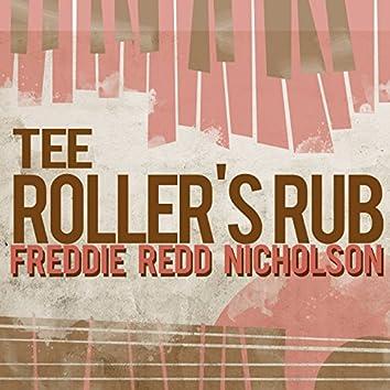 Tee Roller's Rub