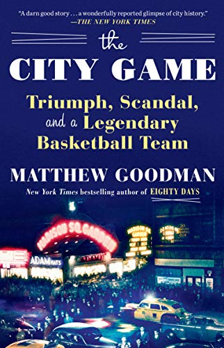 Compare Textbook Prices for The City Game: Triumph, Scandal, and a Legendary Basketball Team  ISBN 9781101882856 by Goodman, Matthew