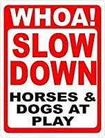 185 Great Tin Sign Aluminium Whoa Slow Down Horses&Dogs at Play SignSafety for Horse Stables&Pastures Outdoor&Indoor Sign Wall Decoration 12x8 INCH