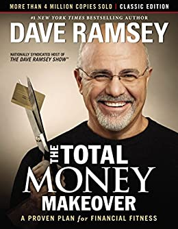 The Total Money Makeover: Classic Edition: A Proven Plan for Financial Fitness by [Dave Ramsey]