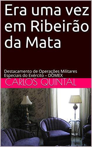 Era uma vez em Ribeirão da Mata: Memórias de um Escritor e um copo de Whisky (Portuguese Edition)