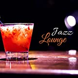 Jazz Lounge - The Most Iconic Elecro Chill Session, Swing Background Music for Restaurants