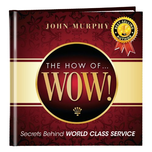 Franklin Covey The How of Wow ! by John J. Murphy by Simple Truths