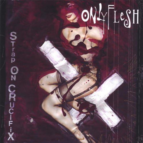 Only Flesh