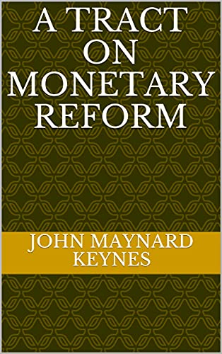 A Tract on Monetary Reform (English Edition)