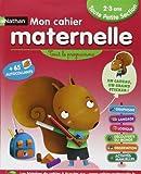 Mon cahier maternelle 2/3 ans de Anne Popet (20 avril 2013) Relié - 20/04/2013