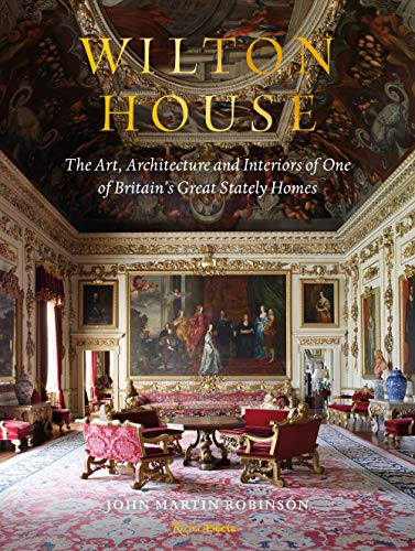 Compare Textbook Prices for Wilton House: The Art, Architecture and Interiors of One of Britains Great Stately Homes  ISBN 9780847870073 by Robinson, John Martin,Pembroke, William