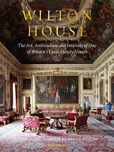 Wilton House: The Art, Architecture…