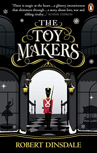 The Toymakers: Dark, enchanting and utterly gripping' (English Edition)
