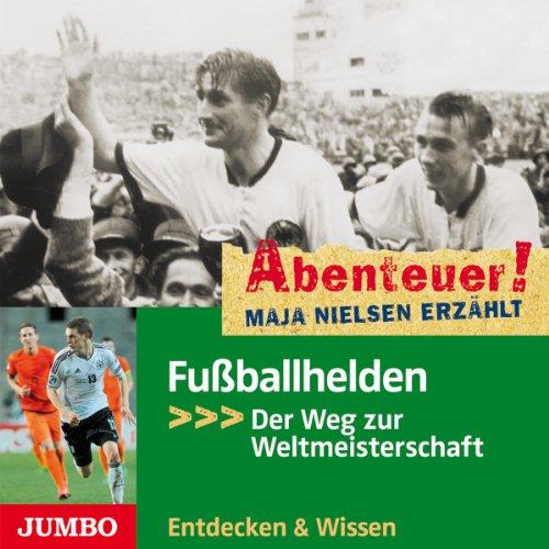 Fußballhelden - Der Weg zur Weltmeisterschaft Titelbild