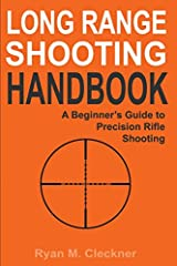 Long Range Shooting Handbook The Complete Beginner s Guide to Precision Rifle Shooting
