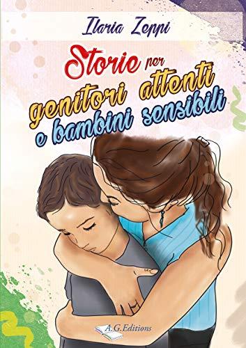 Storie per genitori attenti e bambini sensibili: Storie educative per bambini in difficoltà (Italian Edition)
