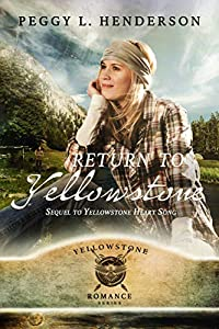 Ebook Yellowstone Heart Song Yellowstone Romance 1 By Peggy L Henderson