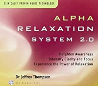 Alpha Relaxation System 2.0 by DR JEFFREY THOMPSON (2004-05-03)