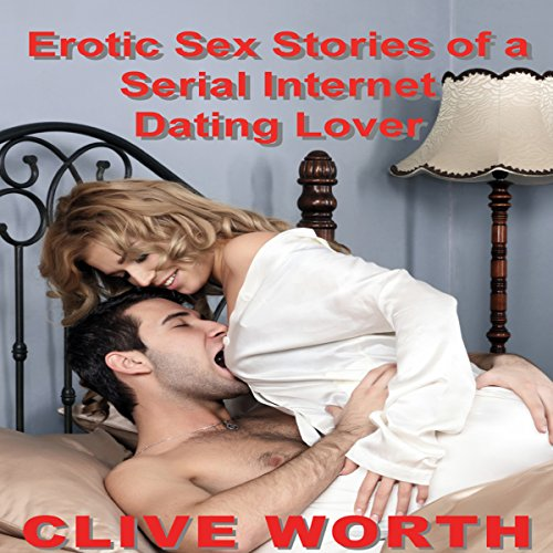 Erotic Sex Stories of a Serial Internet Dating Lover audiobook cover art