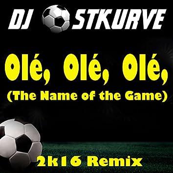 Ole, Ole, Ole (The Name of the Game)
