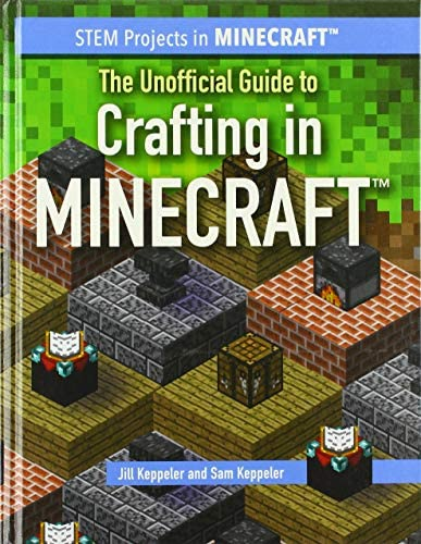 The Unofficial Guide to Crafting in Minecraft Stem Projects in Minecraft product image