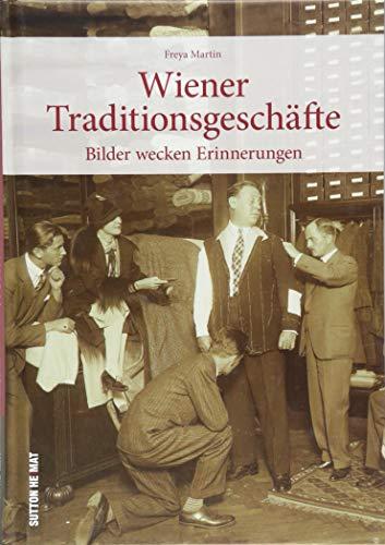 Rund 160 Bilder wecken Erinnerungen an Wiener Traditionsgeschäfte. Historische Fotografien gewähren spannende Einblicke in den historischen Arbeitsalltag. (Sutton Archivbilder)