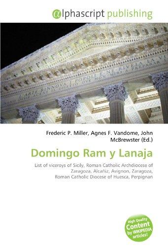 Domingo Ram y Lanaja: List of viceroys of Sicily, Roman Catholic Archdiocese of Zaragoza, Alcañiz, Avignon, Zaragoza, Roman Catholic Diocese of Huesca, Perpignan