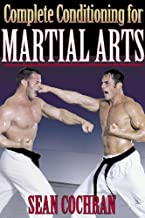 Complete Conditioning for Martial Arts (Complete Conditioning for Sports)