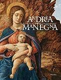 Andrea Mantegna. Rivivere l'antico, costruire il moderno....