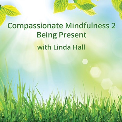 Compassionate Mindfulness 2 audiobook cover art