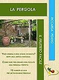 La pergola (Il frutteto facile Vol. 5) (Italian Edition)