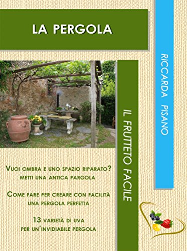 La pergola (Il frutteto facile Vol. 5) (Italian Edition) eBook ...