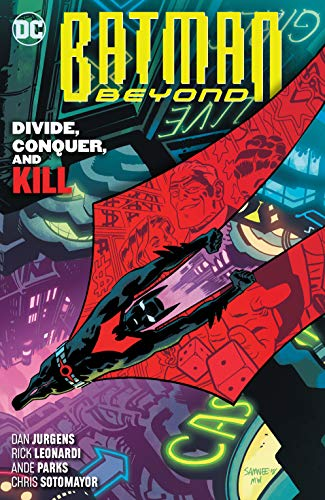 BATMAN BEYOND 06 DIVIDE CONQUER AND KILL