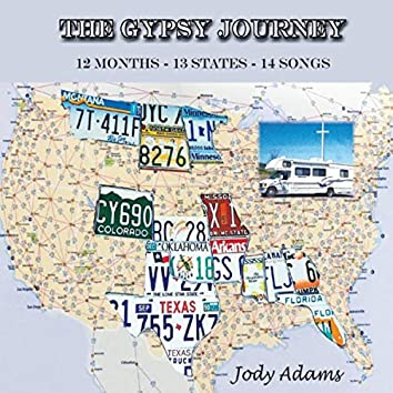 The Gypsy Journey: 12 Months - 13 States - 14 Songs
