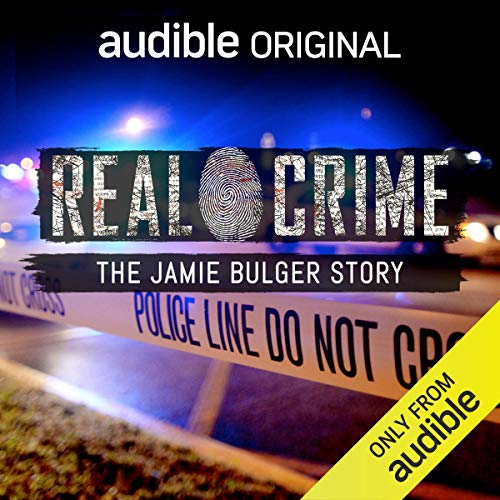 Ep. 4: The Jamie Bulger Story (Real Crime) audiobook cover art