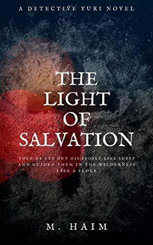 Couverture du livre The Light of Salvation: (A Detective Yuri Novel Book 1) (English Edition)