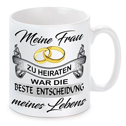 Herzbotschaft Tasse mit Motiv Modell Meine Frau-Die Beste Entscheidung, Keramik, Weiß, 11 x 11 x 11 cm