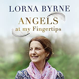 Angels at My Fingertips: The Sequel to Angels in My Hair     How angels and our loved ones help guide us              By:                                                                                                                                 Lorna Byrne                               Narrated by:                                                                                                                                 Aoife McMahon                      Length: 10 hrs and 25 mins     12 ratings     Overall 4.8