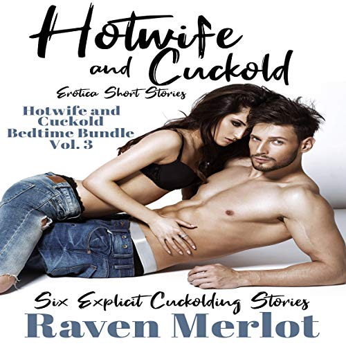 Page de couverture de Hotwife and Cuckold Erotica Short Stories: Six Explicit Cuckolding Stories
