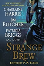 Strange Brew by Charlaine Harris, Jim Butcher, Patricia Briggs (2009) Paperback