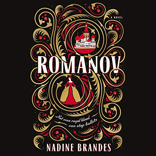 Romanov                   By:                                                                                                                                 Nadine Brandes                               Narrated by:                                                                                                                                 Jessica Ball                      Length: 11 hrs and 2 mins     Not rated yet     Overall 0.0