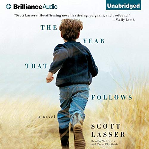 The Year That Follows                   By:                                                                                                                                 Scott Lasser                               Narrated by:                                                                                                                                 Mel Foster and Tanya Eby Sirois                      Length: 6 hrs and 21 mins     3 ratings     Overall 3.0