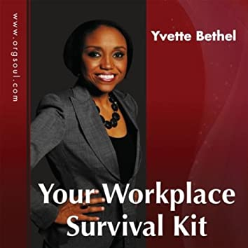 YOUR WORKPLACE SURVIVAL KIT