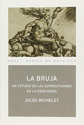 La bruja: Un estudio de las supersticiones en la Edad Media: 102 (Básica de Bolsillo)